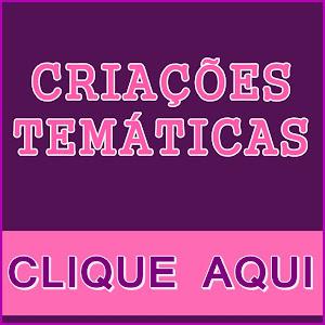 CRIAÇÕES TEMÁTICAS -  BRASIL