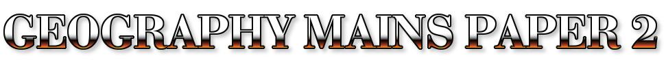 IAS QUESTION PAPER,GEOGRAPHY QUESTION PAPER IAS,CIVIL SERVICES EXAM ,UPSC