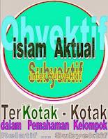 Islam Terkotak-kotak Dalam Pemahaman Kelompok
