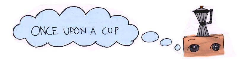 Once Upon A Cup
