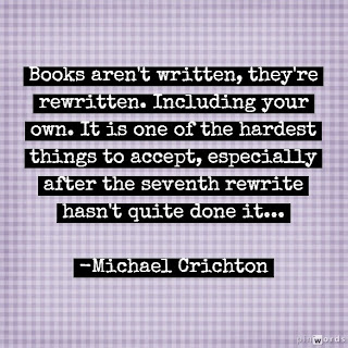 Books aren't written, they're rewritten: Michael Crichton quote