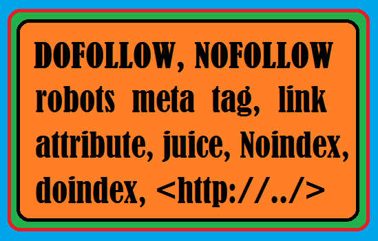 Blogger SEO-Nofollow Links, Dofollow Links and their impact on page ranking