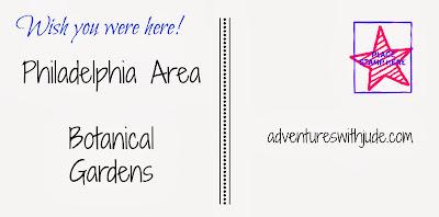 Botanical Gardens in the Philadelphia area