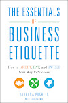 The Essentials of Business Etiquette: How to Greet, Eat and Tweet Your Way to Success