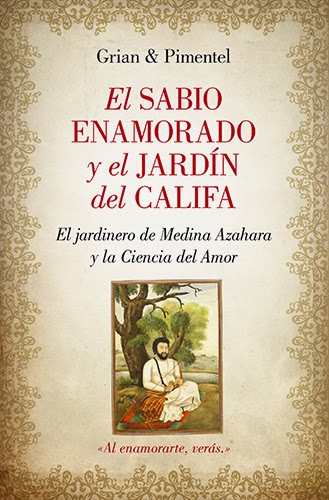 El sabio enamorado y el jardín del califa -- Grian y Manuel Pimentel -- Almuzara