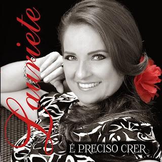 Lauriete - � Preciso Crer 2013