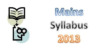 UPSC IAS | IPS | IFS Revised Mains Syllabus (Updated 2013)
