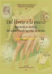 Del libreto a la escena. Breviario de artífices del teatro frívolo español: la revista