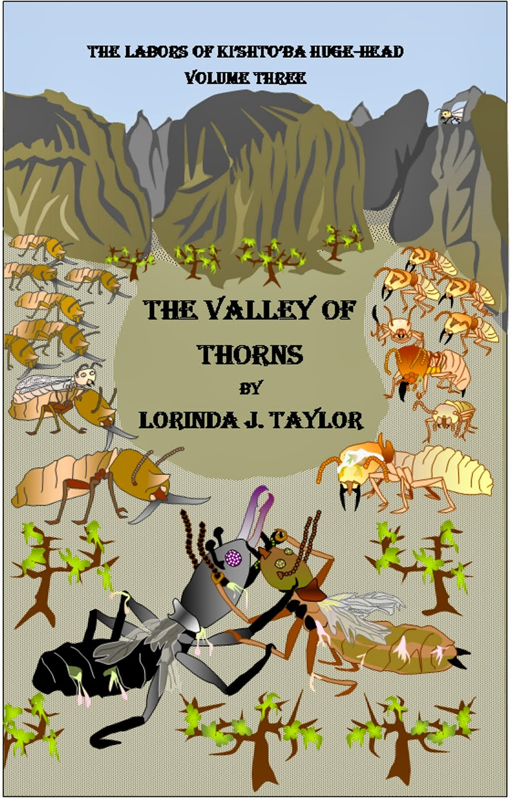THE VALLEY OF THORNS, v.3 of THE LABORS OF KI'SHTO'BA HUGE-HEAD