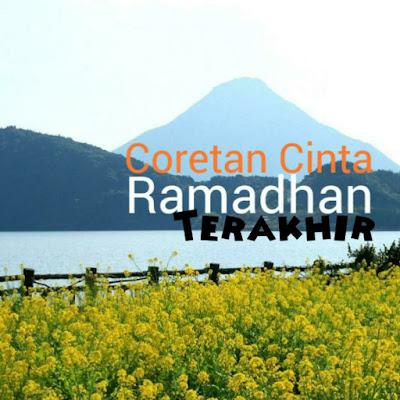 Coretan Cinta Ramadhan Terakhir