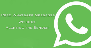 Read WhatsApp Messages without Alerting the Sender