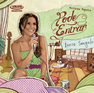 """Capa do disco """"Pode Entrar"""", gravado por Ivete Sangalo em 2009"""