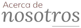 ACERCA DE NOSOTROS