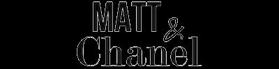 Matt & Chanel