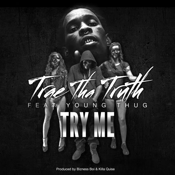 Trae tha Truth - Try Me (feat. Young Thug) - Single Cover