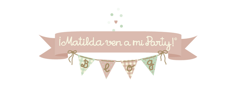 ♥ ¡Matilda ven a mi Party! ♥