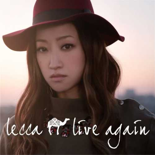 [MUSIC] lecca – live again (2015.02.18/MP3/RAR)
