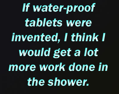 Water proof tablet Quotes