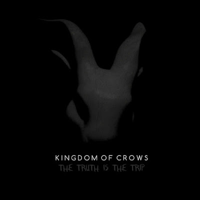Kingdom of Crows The Truth Is The Trip Album