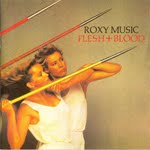 FLESH+BLOOD, Roxy Music