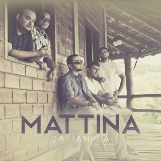 Mattina – Da Janela – 2013
