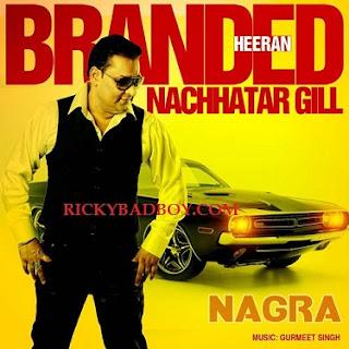 Nachhatar Gill - Branded Heeran Lyrics