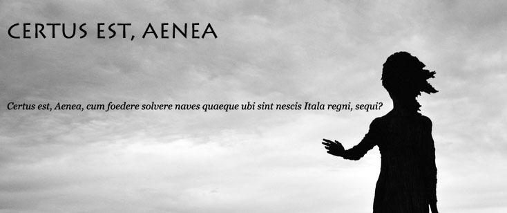 Certus Est, Aeneas