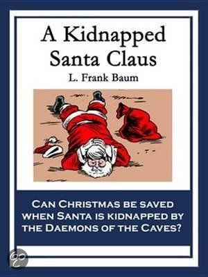 A Kidnapped Santa Claus by Frank L. Baum