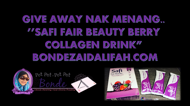 GIVEAWAY NAK MENANG.. ''SAFI FAIR BEAUTY BERRY COLLAGEN DRINK'' BONDEZAIDALIFAH.COM