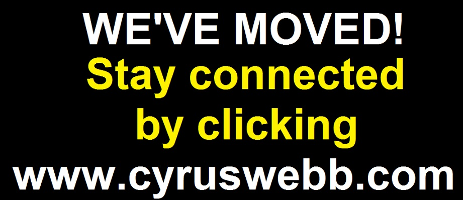 We've Moved! Click below to visit www.cyruswebb.com