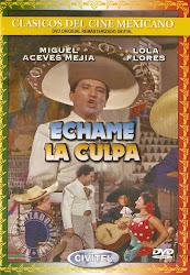 Echame la Culpa (Mexico- España)