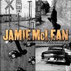 Jamie McLean: American Heartache