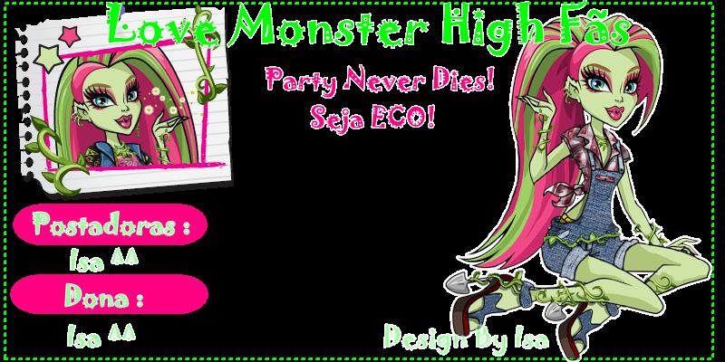 Love Monster High Fãs