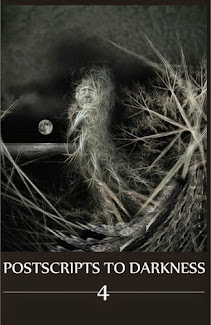 Postscripts To Darkness 4