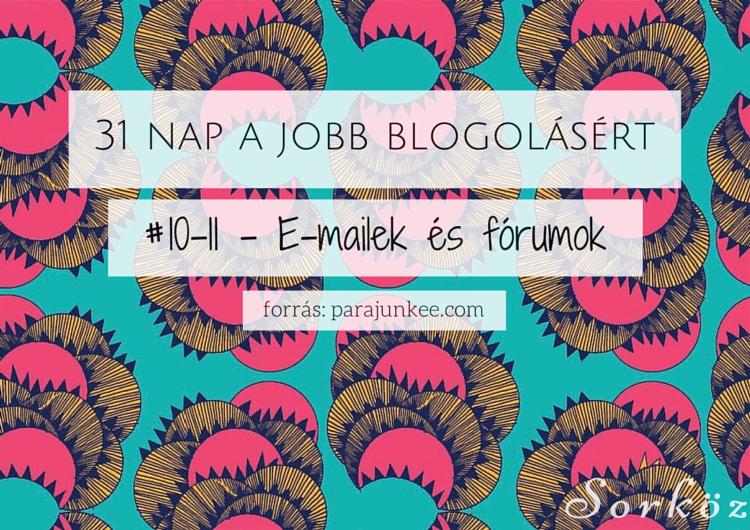 31 nap a jobb blogolásért #10-11 - E-mailek és fórumok