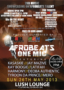 2HB MUSIC PRESENTS: AFROBEATS ONE MIC 26th MAY 2013