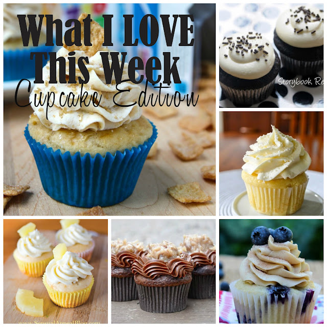 What I LOVE This Week (Cupcake Edition)