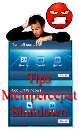 Kesal Supaya Mempercepat ShoutDown Pada Windows 7