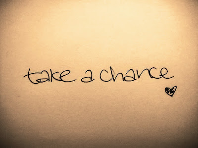 inspirational Quotes about take a chance