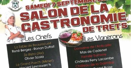 Le blog du pays d 39 aix salon de la gastronomie trets - Le salon de la gastronomie ...