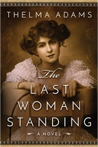 Giveaway - 1 Copy of The Last Woman Standing by Thelma Adams