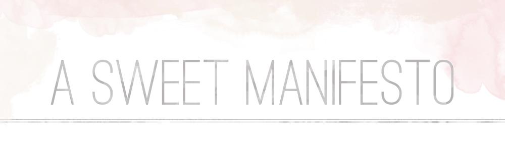 a sweet manifesto