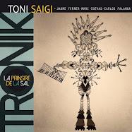 """PROPERS CONCERTS: TONI SAIGI """"TRONIK"""""""