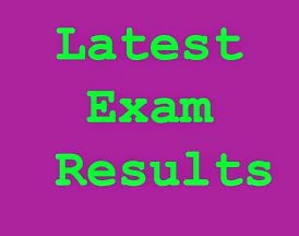 Latest Exam Resuts