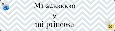 mi guerrero y mi princesa