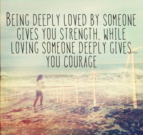 Quotes About Love Strength And Courage : The Life Quotes: Deep Love Quotes