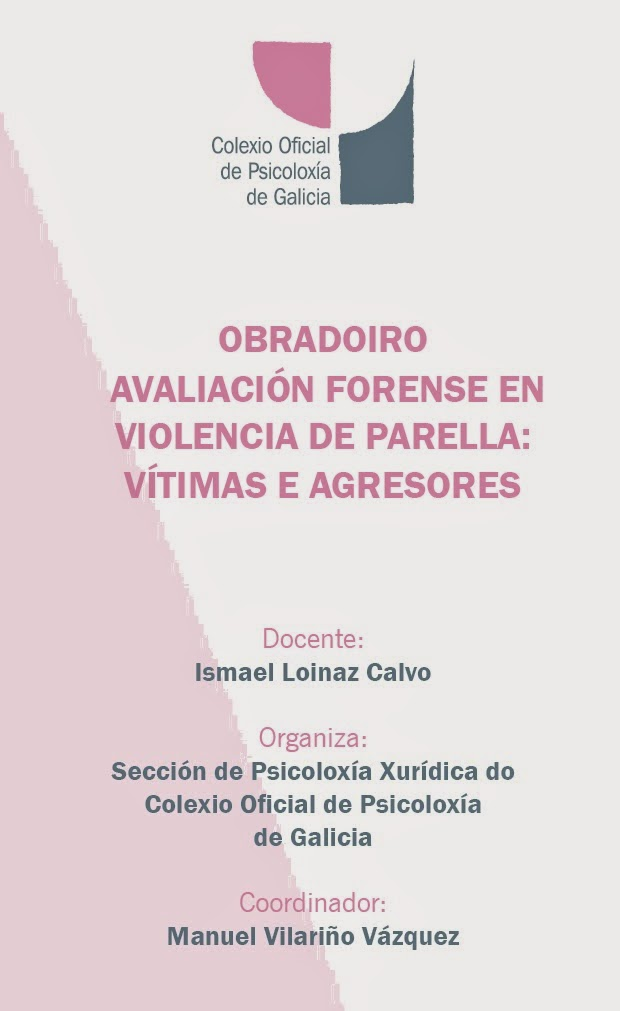 http://copg.copgalicia.org/system/files/PDFs/xerais/obradoiro_avaliacion_forense_en_violencia_de_parella_vitimas_e_agresores.pdf