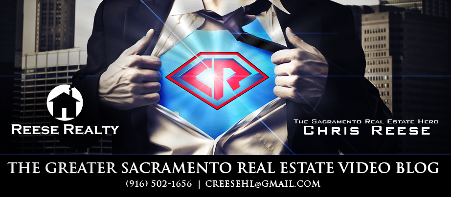 Greater Sacramento Real Estate Video Blog with Chris Reese