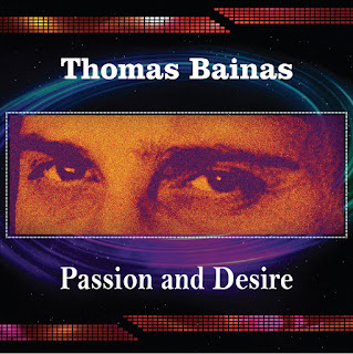 "Thomas Bainas 2nd CD : ""Passion and Desire"" (2013)"