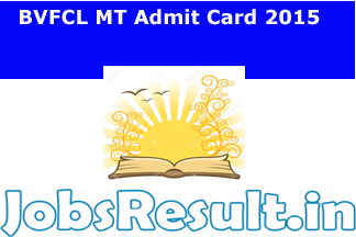 BVFCL MT Admit Card 2015